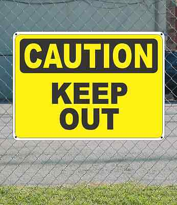 """CAUTION Keep Out - OSHA Safety SIGN 10"""" x 14"""""""