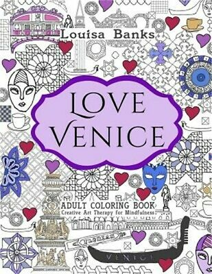 Love Venice Adult Coloring Book: Creative Art Therapy for Mindfulness (Paperback