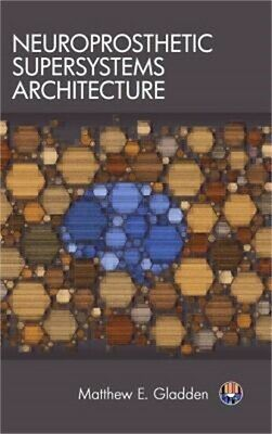 Neuroprosthetic Supersystems Architecture (Hardback or Cased Book)