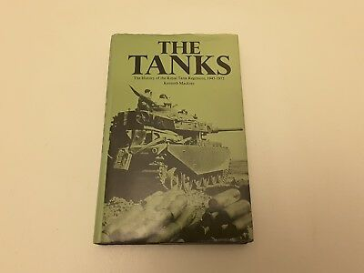 The Tanks: History of the Royal Tank Regiment, 1945-75 by Kenneth Macksey (Hardb
