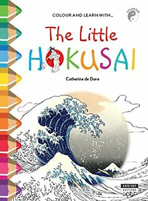 The Little Hokusai: Colour and Learn with... by Catherine de Duve Book The Fast