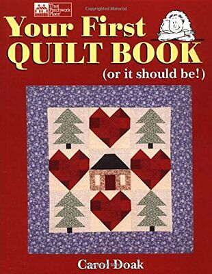 Your First Quilt Book (Or It Should Be!) by Carol Doak Book The Fast Free