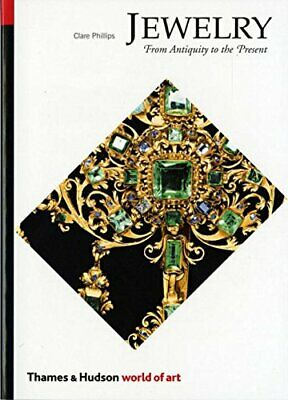 Jewelry: From Antiquity to the Present (World of ... by Clare Phillips Paperback