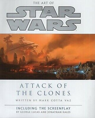 The Art of Star Wars: Attack of the Clones - Includi... by Chiang, Doug Hardback
