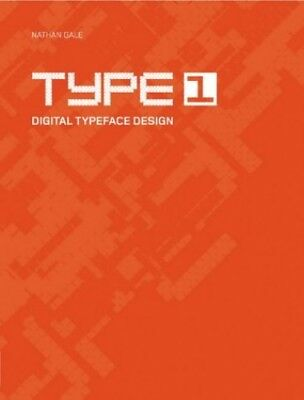 Type 1: Digital Typeface Design by Gale, Nathan Paperback Book The Fast Free