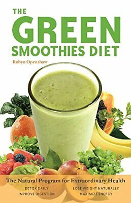 The Green Smoothies Diet: The Natural Program for... by Robyn Openshaw Paperback