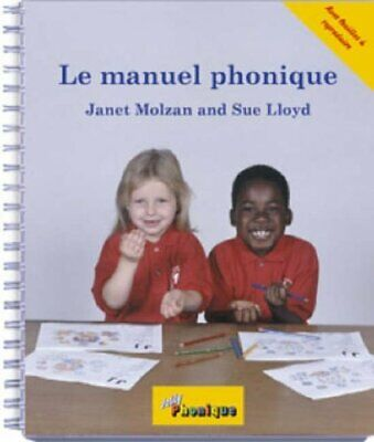 Le manuel phonique (Jolly Phonics) by Lloyd, Sue Spiral bound Book The Fast Free