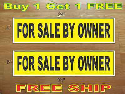 """FOR SALE BY OWNER Yellow & Black 6""""x24"""" REAL ESTATE RIDER SIGNS Buy 1 Get 1 FREE"""