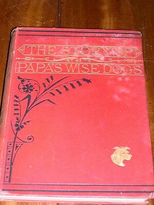 """Rare """"papa's Wise Dogs"""" Maltese Dog Story Book By Himself 1St 1867 Terrier"""