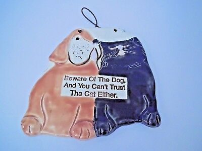 """""""BEWARE OF THE DOG, AND YOU CAN'T TRUST THE CAT EITHER"""", Ceramic Plaque, EUC"""