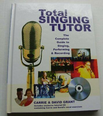 Total Singing Tutor - The Complete Guide to Singing, ... by Carrie and David Gra