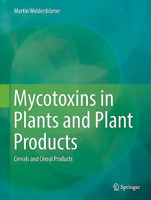 Mycotoxins in Plants and Plant Products Martin Weidenbörner