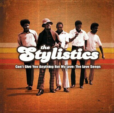 The Stylistics - Cant Give You Anything But My Love:... - The Stylistics CD L4VG