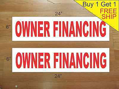 """OWNER FINANCING 6""""x24"""" REAL ESTATE RIDER SIGNS Buy 1 Get 1 FREE 2 Sided Plastic"""