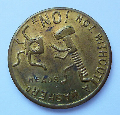 """No! Not Without A Washer / Plug Me In ~ Heads / Tails ~ Flipper Token ~ Brass 1"""""""
