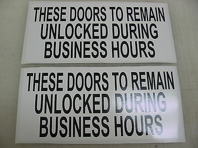 These Doors To Remain Unlocked During Business Hours 12x8 Alum Sign Made in USA