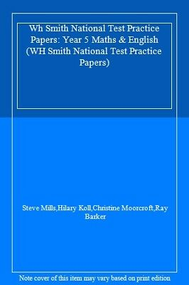 Wh Smith National Test Practice Papers: Year 5 Maths & English (WH Smith Natio,
