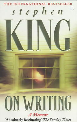 On writing: a memoir of the craft by Stephen King (Paperback)