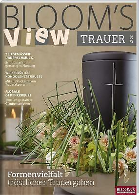BLOOM's VIEW Trauer 2017,