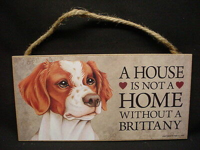 BRITTANY A House Is Not A Home DOG wood SIGN wall hanging PLAQUE Spaniel puppy
