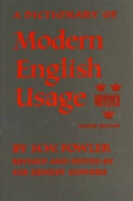 A Dictionary of Modern English Usage (The Oxford Li... by Fowler, H. W. Hardback