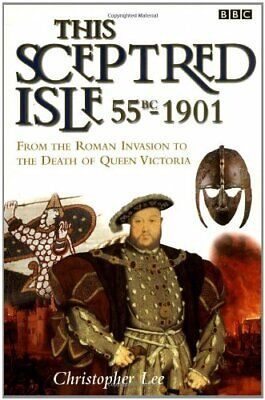 This Sceptred Isle: 55BC-1901 (This Sceptred Isl... by Lee, Christopher Hardback