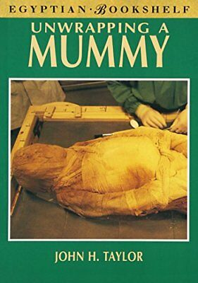 Unwrapping a Mummy: The Life, Death, and Embalming of Horem... by Taylor, John H