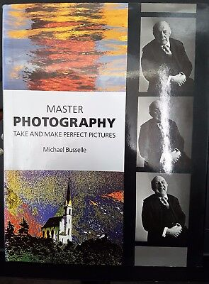 Master Photography Take Perfect Pictures Camera Hardcover Book Michael Busselle