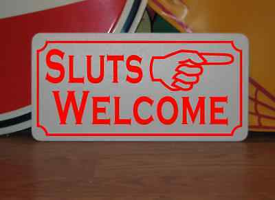 SLUTS WELCOME Sign Dance Club Man Cave Biker Bar Beer Style Adult Novelty Womens