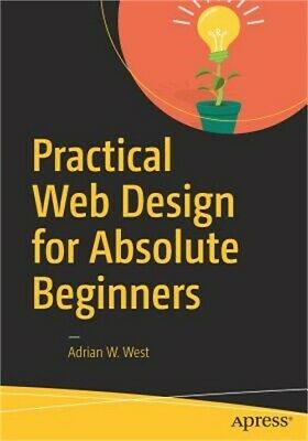 Practical Web Design for Absolute Beginners (Paperback or Softback)