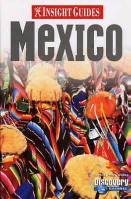 Insight guide: Mexico by Felicity Laughton Discovery Channel (Paperback)