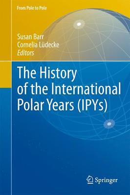 The History of the International Polar Years (IPYs) Susan Barr