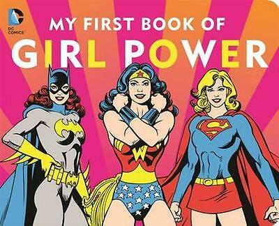 NEW Dc Super Heroes: My First Book Of Girl Power by Julie... BOOK (Board book)
