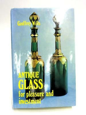 Antique Glass for Pleasure & Investment (G. Wills - 1970) (ID:08359)