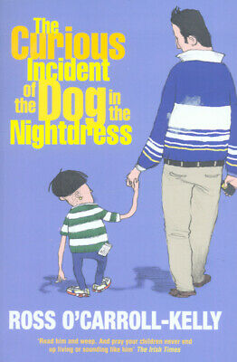 The curious incident of the dog in the nightdress by Kelly Ross Ocarroll