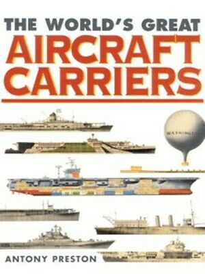 The world's great aircraft carriers by Antony Preston (Hardback)