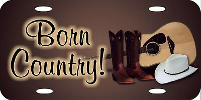 Born Country Music Guitar Boots Cowboy Hat Vanity License Plate 12x6 Metal NEW