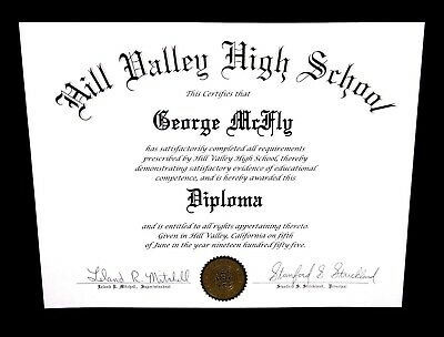 GEORGE McFLY Back to the Future HILL VALLEY HIGH SCHOOL PROP DIPLOMA movie Marty
