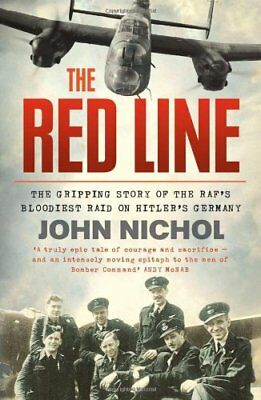 The Red Line: The Gripping Story of the RAF's Bloodiest Raid o ,.9780007486854