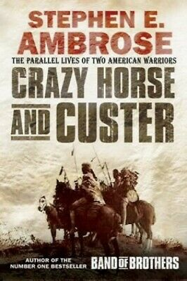 Crazy Horse And Custer: The Epic Clash of Tw... by Ambrose, Stephen E. Paperback
