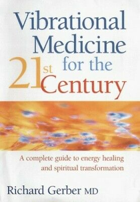 Vibrational Medicine For The 21St Century: A Comp... by Gerber, Richard Hardback