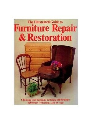 Illustrated Guide to Furniture Repair and Restoration Hardback Book The Fast