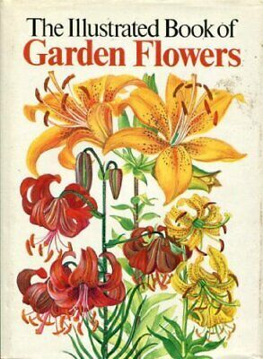 The Illustrated Book of Garden Flowers Hardback Book The Fast Free Shipping