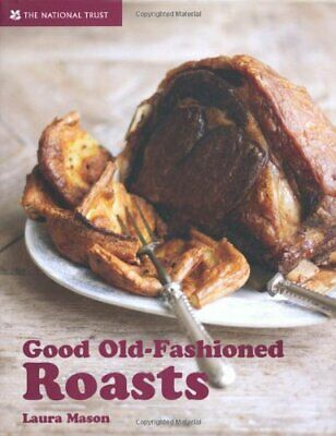 Good Old-Fashioned Roasts (National Trust Food) by Laura Mason Hardback Book The