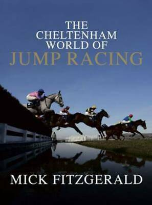 The Cheltenham world of jump racing by Mick Fitzgerald