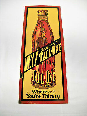 Old...HEY! Give Me A TALL ONE...TIN SODA POP SIGN-1920'S? 30'S?-GOOD-NR