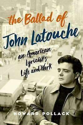 Ballad of John Latouche: An American Lyricist's Life and Work by Howard Pollack