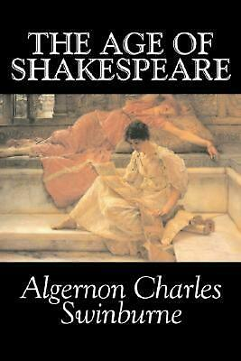 The Age of Shakespeare by Algernon Charles Swinburne (English) Hardcover Book Fr
