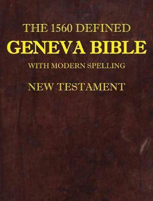 1560 Defined Geneva Bible: With Modern Spelling, New Testament by David L. Md Br