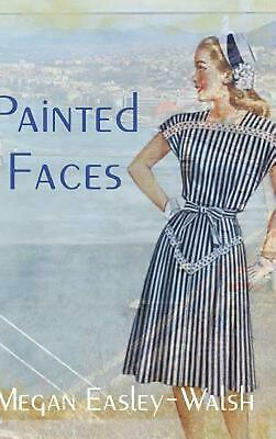 Painted Faces by Megan Easley-Walsh (English) Hardcover Book Free Shipping!
